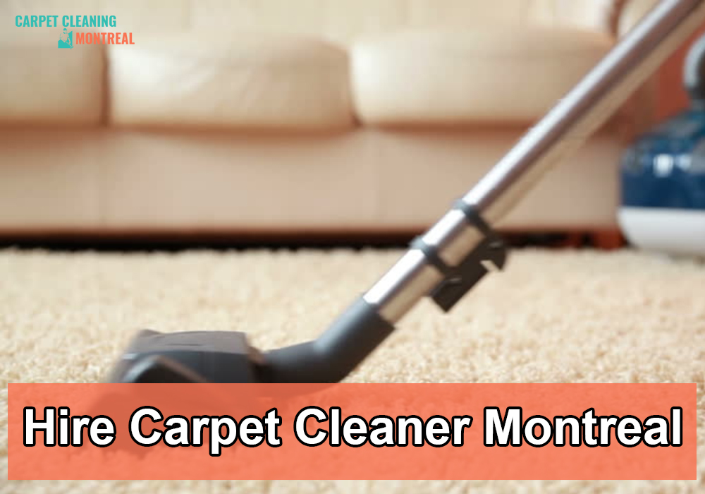 hire carpet cleaner montreal